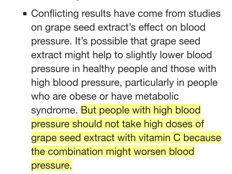 في حالة ارتفاع ضغط الدم، لا يجب أخذ مستخلصات بذور العنب بكميات كبيرة مع فيتامين C.